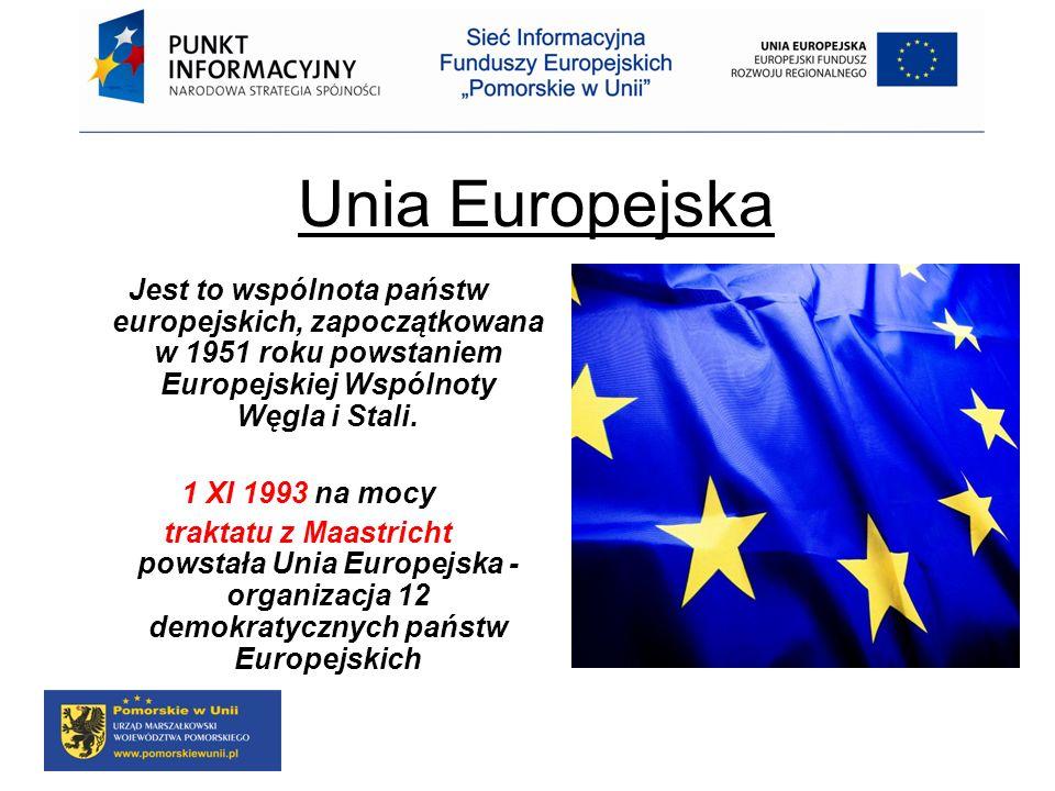 Jest to wspólnota państw europejskich, zapoczątkowana w 1951 roku powstaniem Europejskiej Wspólnoty Węgla i Stali. 1 XI 1993 na mocy traktatu z Maastr