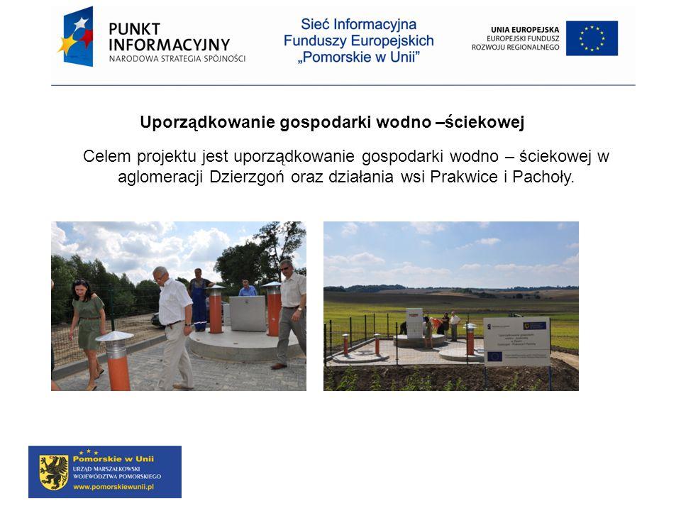 Uporządkowanie gospodarki wodno –ściekowej Celem projektu jest uporządkowanie gospodarki wodno – ściekowej w aglomeracji Dzierzgoń oraz działania wsi