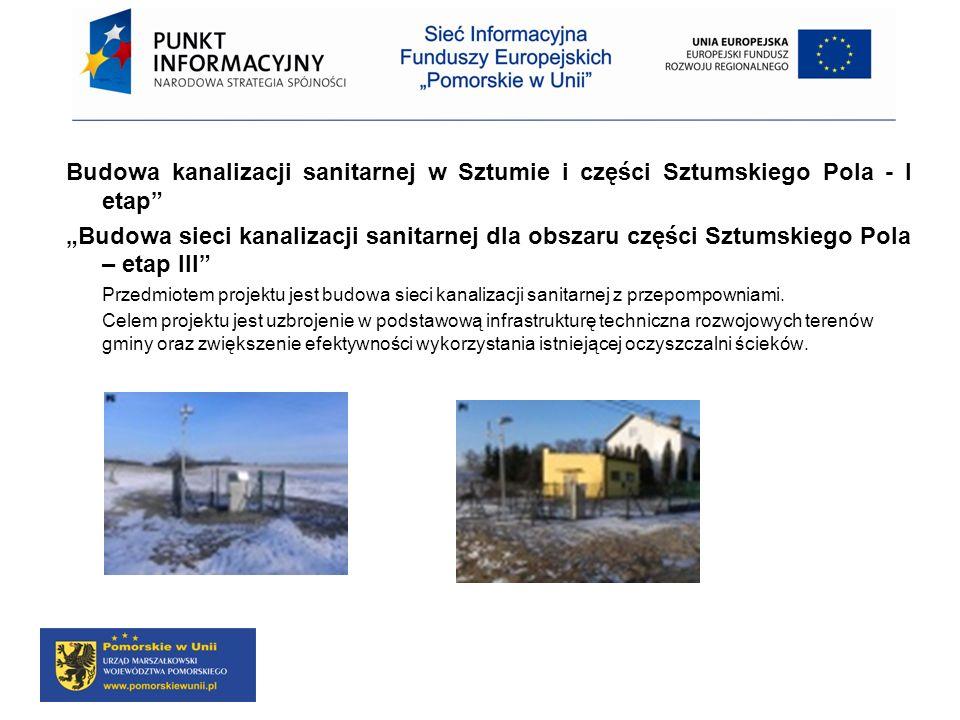 Budowa kanalizacji sanitarnej w Sztumie i części Sztumskiego Pola - I etap Budowa sieci kanalizacji sanitarnej dla obszaru części Sztumskiego Pola – e