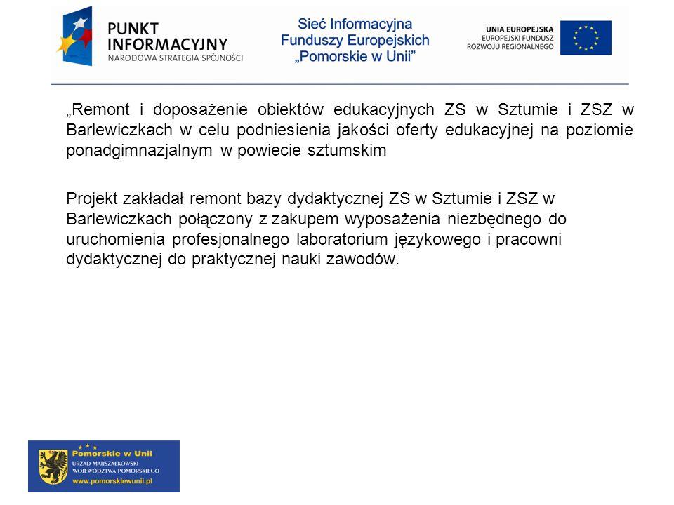 Remont i doposażenie obiektów edukacyjnych ZS w Sztumie i ZSZ w Barlewiczkach w celu podniesienia jakości oferty edukacyjnej na poziomie ponadgimnazja