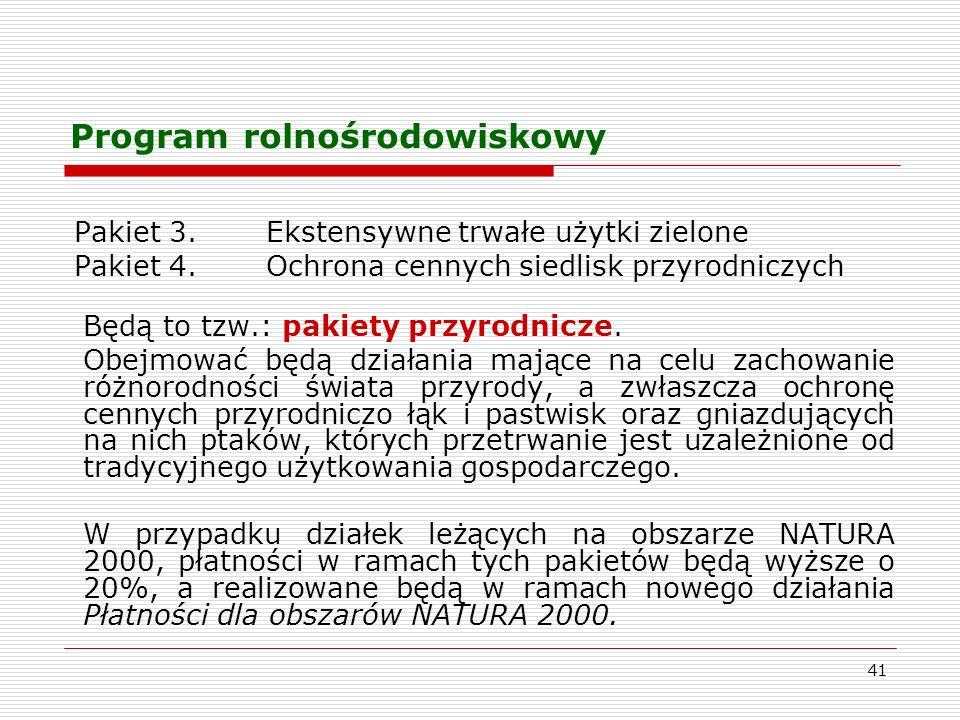 41 Program rolnośrodowiskowy Pakiet 3.Ekstensywne trwałe użytki zielone Pakiet 4.