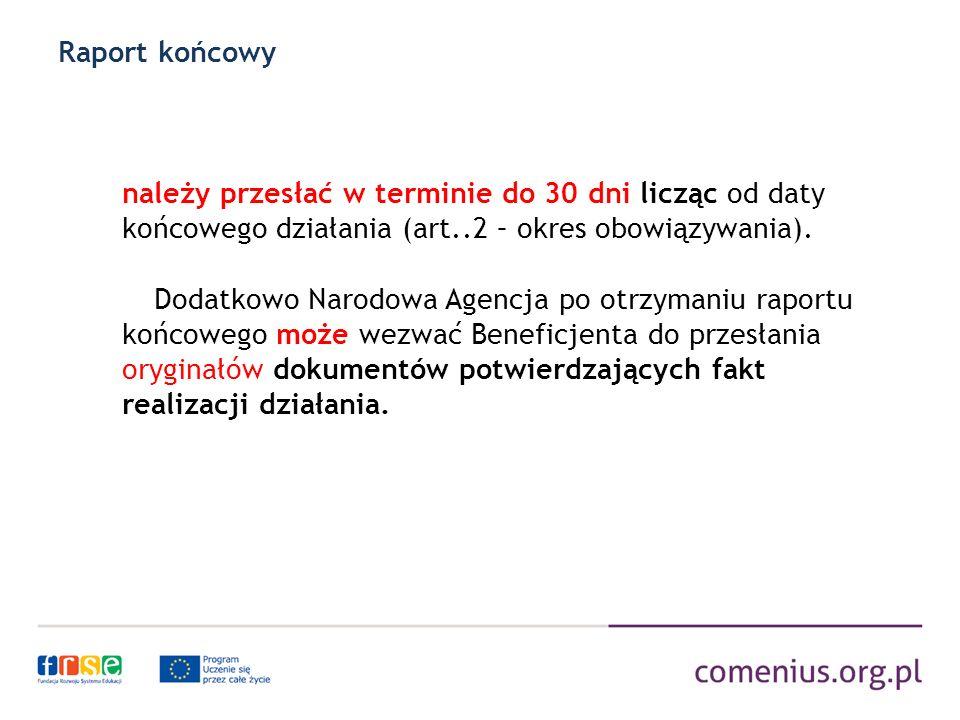 Raport końcowy należy przesłać w terminie do 30 dni licząc od daty końcowego działania (art..2 – okres obowiązywania).