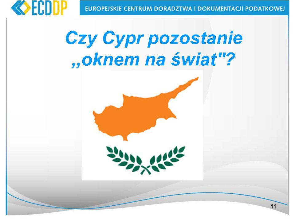 11 Czy Cypr pozostanie,,oknem na świat''?