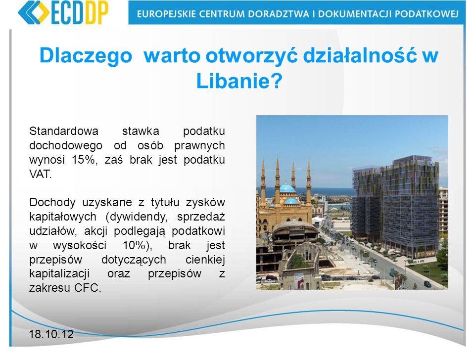 18.10.12 Dlaczego warto otworzyć działalność w Libanie? Standardowa stawka podatku dochodowego od osób prawnych wynosi 15%, zaś brak jest podatku VAT.