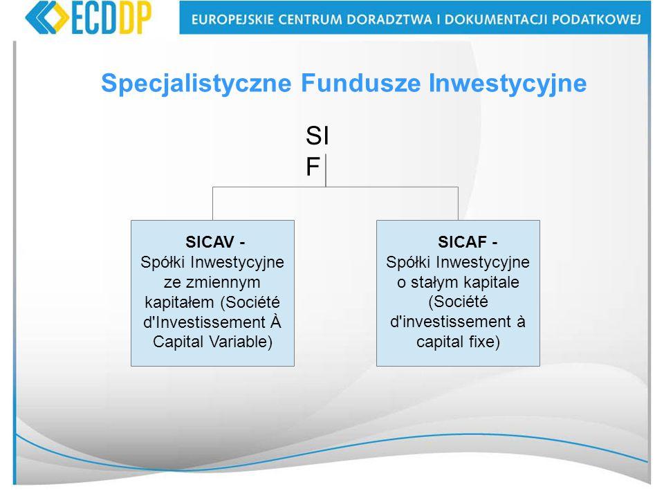 45 Specjalistyczne Fundusze Inwestycyjne SI F SICAV - Spółki Inwestycyjne ze zmiennym kapitałem (Société d'Investissement À Capital Variable) SICAF -