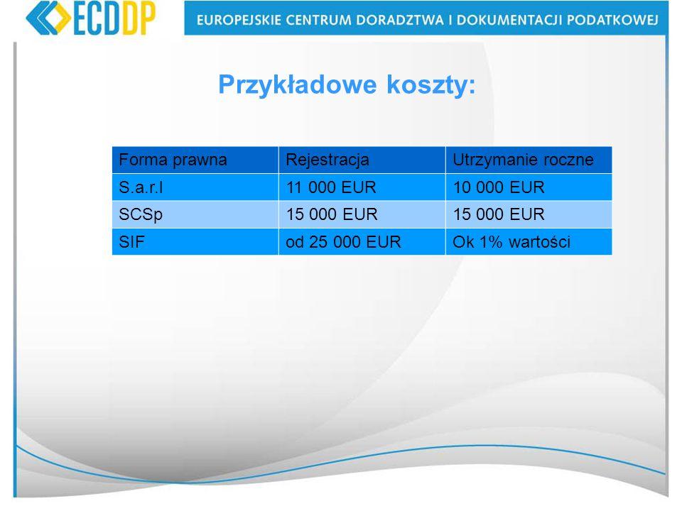 48 Przykładowe koszty: Forma prawnaRejestracjaUtrzymanie roczne S.a.r.l11 000 EUR10 000 EUR SCSp15 000 EUR SIFod 25 000 EUROk 1% wartości