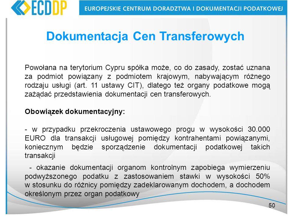 50 Dokumentacja Cen Transferowych Powołana na terytorium Cypru spółka może, co do zasady, zostać uznana za podmiot powiązany z podmiotem krajowym, nab
