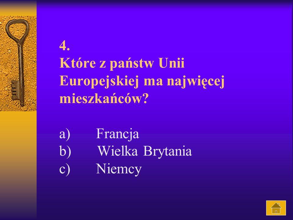 4.Które z państw Unii Europejskiej ma najwięcej mieszkańców.