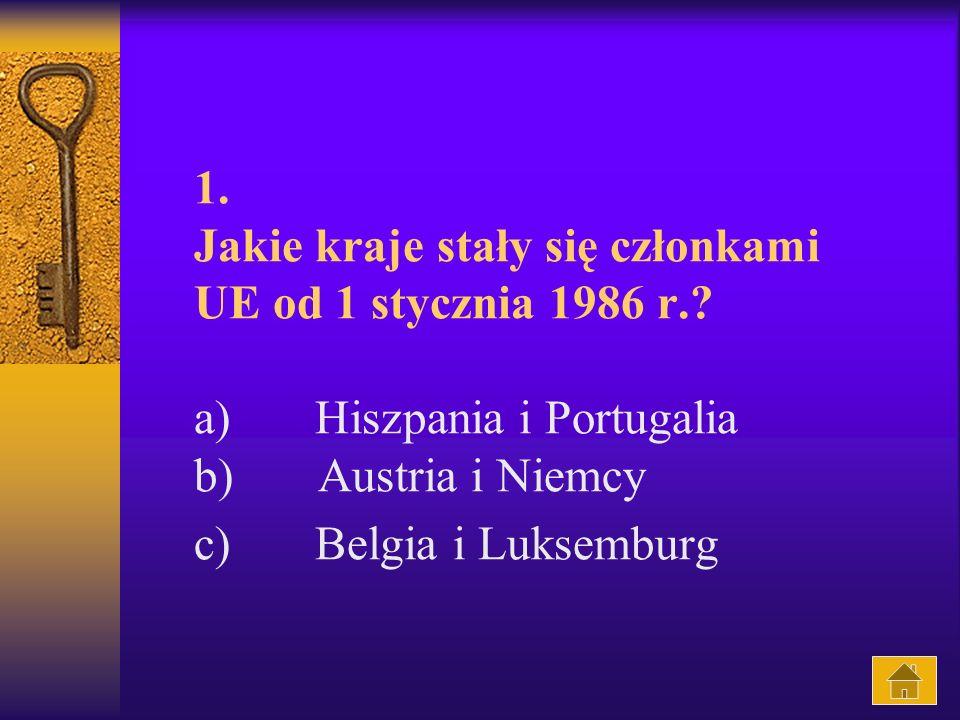 1.Jakie kraje stały się członkami UE od 1 stycznia 1986 r..