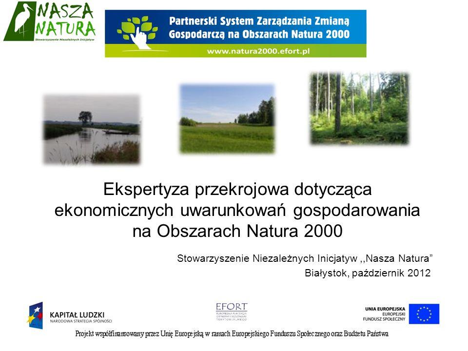 Ekspertyza przekrojowa dotycząca ekonomicznych uwarunkowań gospodarowania na Obszarach Natura 2000 Stowarzyszenie Niezależnych Inicjatyw,,Nasza Natura