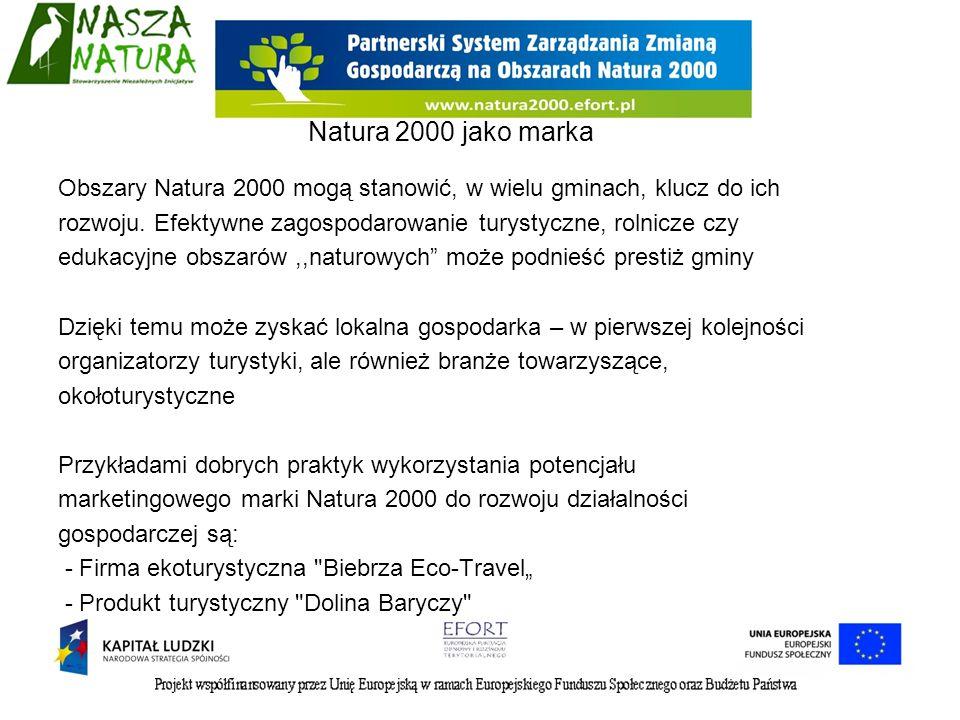 Obszary Natura 2000 mogą stanowić, w wielu gminach, klucz do ich rozwoju. Efektywne zagospodarowanie turystyczne, rolnicze czy edukacyjne obszarów,,na