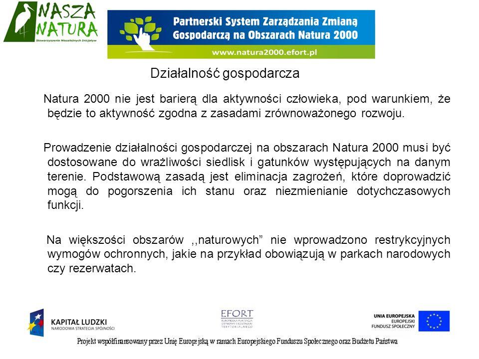 Natura 2000 nie jest barierą dla aktywności człowieka, pod warunkiem, że będzie to aktywność zgodna z zasadami zrównoważonego rozwoju. Prowadzenie dzi