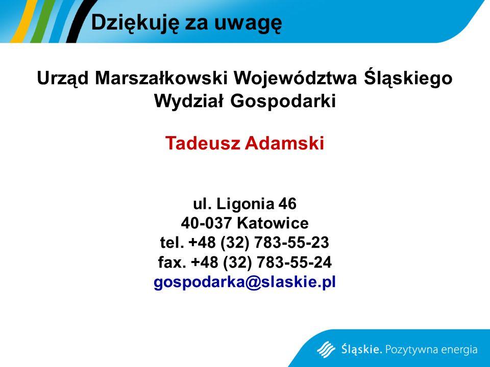 Urząd Marszałkowski Województwa Śląskiego Wydział Gospodarki Tadeusz Adamski ul. Ligonia 46 40-037 Katowice tel. +48 (32) 783-55-23 fax. +48 (32) 783-