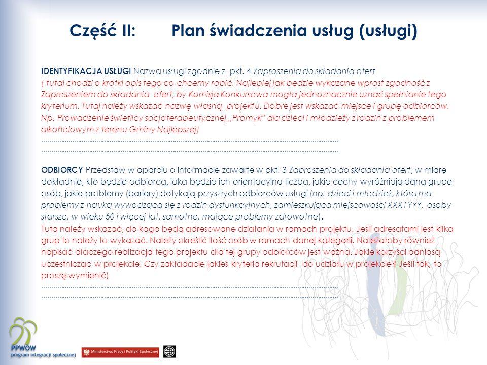 Część II: Plan świadczenia usług (usługi) IDENTYFIKACJA USŁUGI Nazwa usługi zgodnie z pkt.
