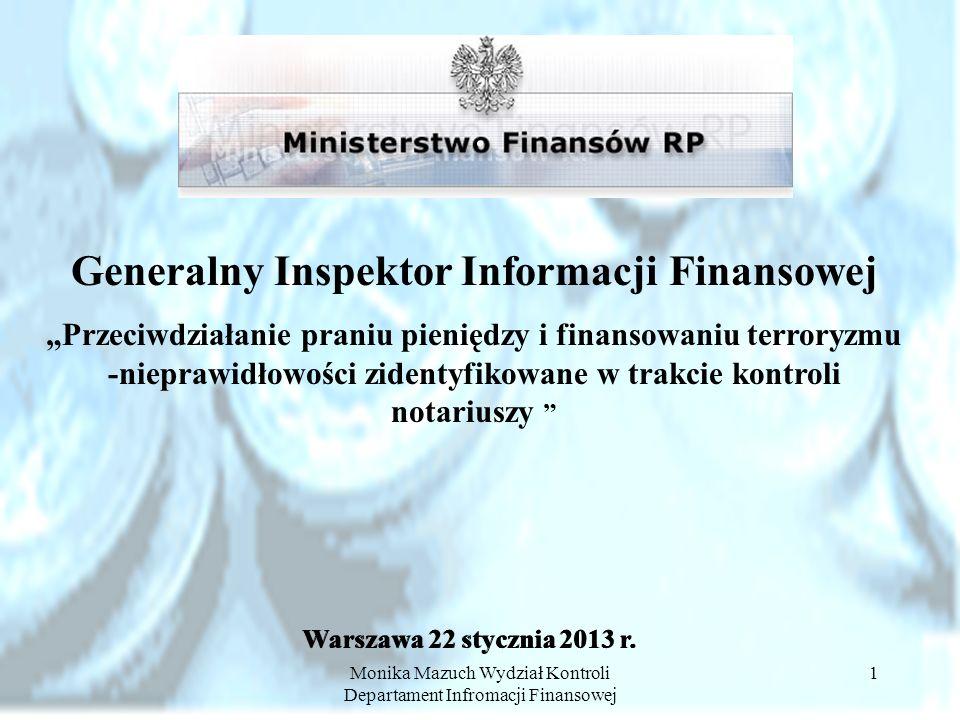 Monika Mazuch Wydział Kontroli Departament Infromacji Finansowej 1 Generalny Inspektor Informacji Finansowej Przeciwdziałanie praniu pieniędzy i finan