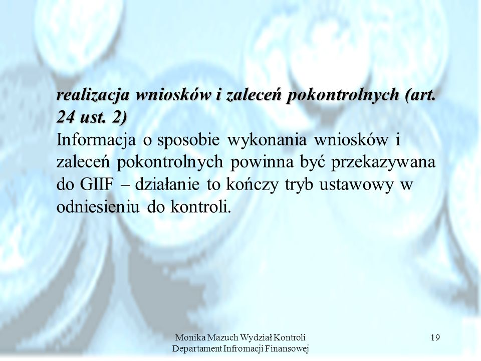 Monika Mazuch Wydział Kontroli Departament Infromacji Finansowej 19 realizacja wniosków i zaleceń pokontrolnych (art. 24 ust. 2) Informacja o sposobie