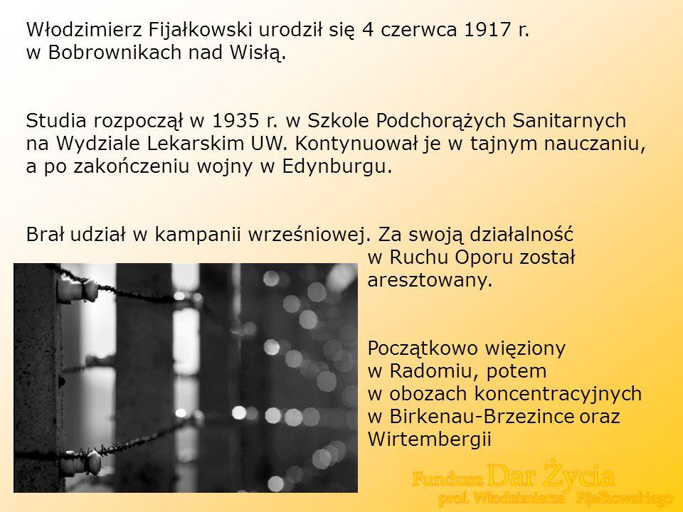 Włodzimierz Fijałkowski urodził się 4 czerwca 1917 r. w Bobrownikach nad Wisłą. Studia rozpoczął w 1935 r. w Szkole Podchorążych Sanitarnych na Wydzia