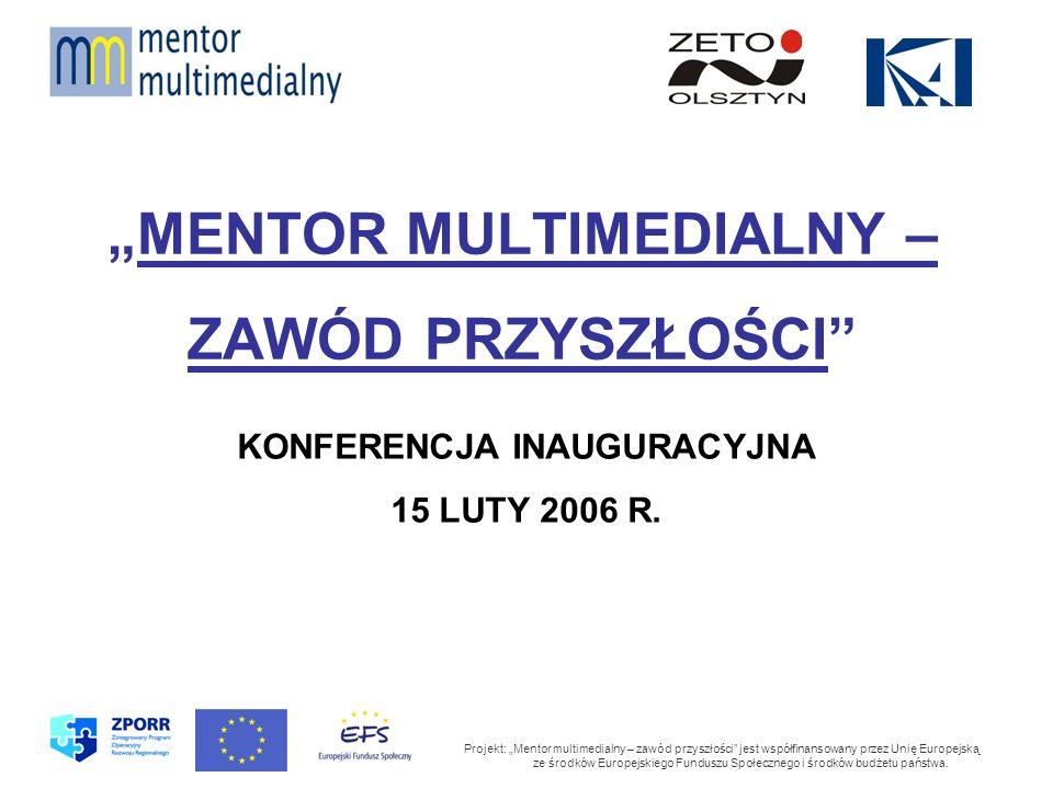 MENTOR MULTIMEDIALNY – ZAWÓD PRZYSZŁOŚCI Projekt: Mentor multimedialny – zawód przyszłości jest współfinansowany przez Unię Europejską ze środków Europejskiego Funduszu Społecznego i środków budżetu państwa.