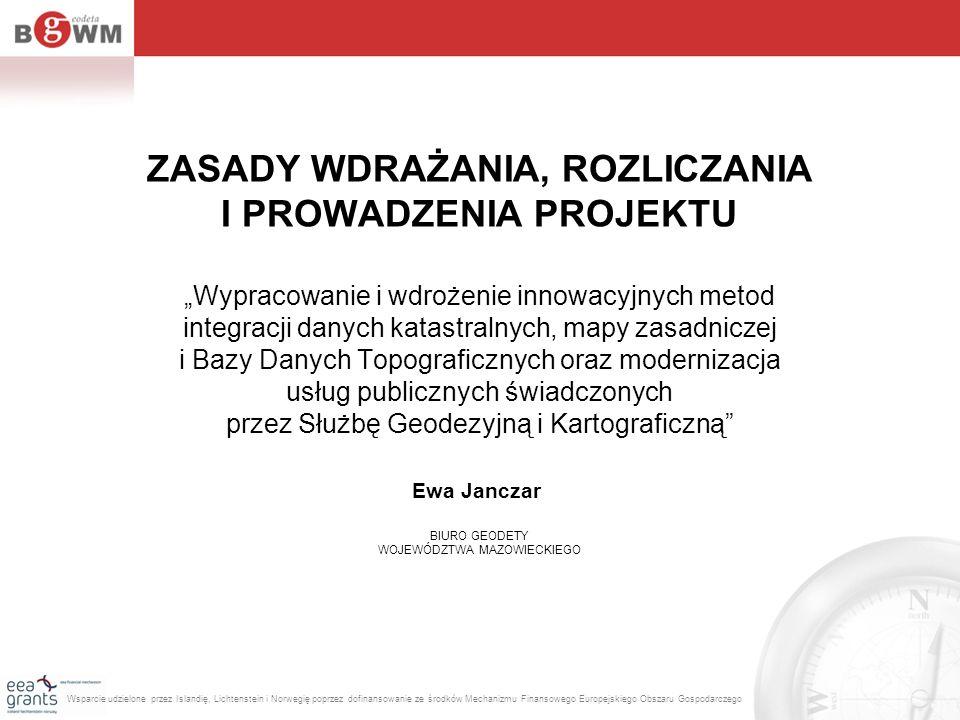HARMONOGRAM PROJEKTUPLAN WDRAŻANIA PROJEKTUBudżet Województwa Podstawowy dokument zarządczy Projektu stanowiący bazę rozliczenia projektu w ramach budżetu WM, WFGZGiK.