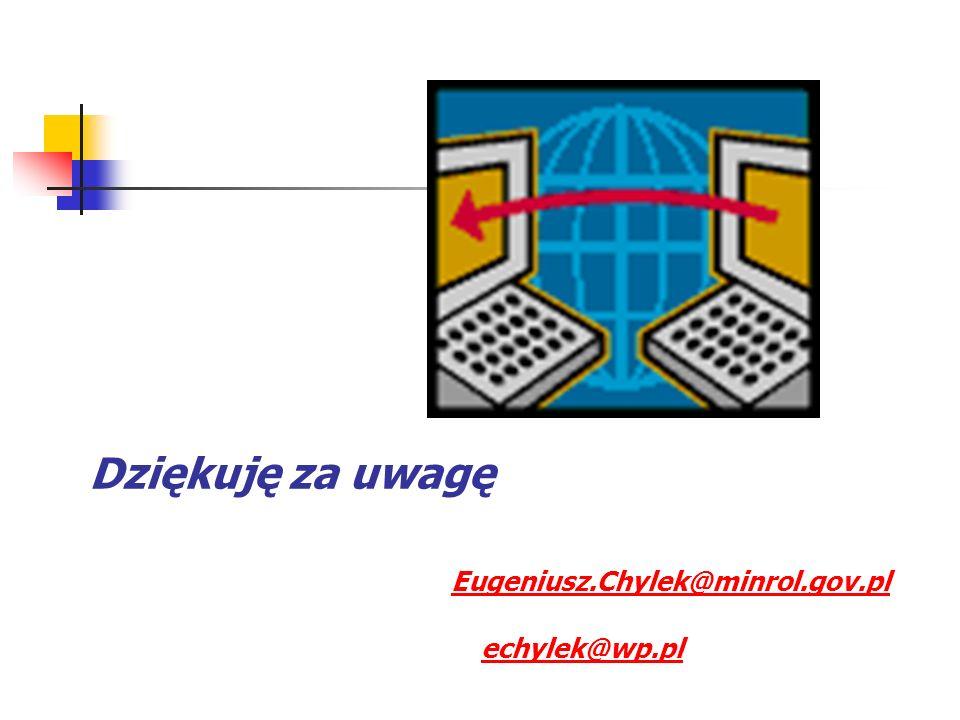Dziękuję za uwagę Eugeniusz.Chylek@minrol.gov.pl echylek@wp.pl Eugeniusz.Chylek@minrol.gov.plechylek@wp.pl