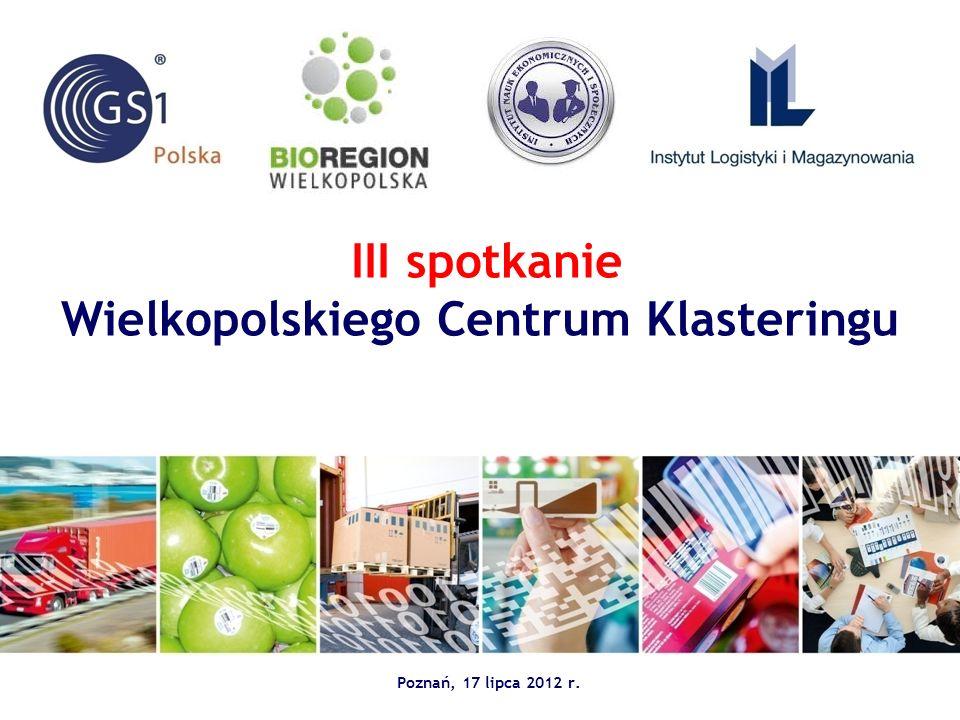 III spotkanie Wielkopolskiego Centrum Klasteringu Poznań, 17 lipca 2012 r.