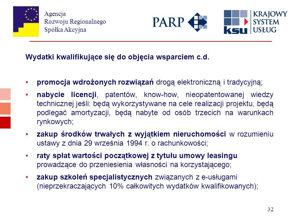 Agencja Rozwoju Regionalnego Spółka Akcyjna 32 Wydatki kwalifikujące się do objęcia wsparciem c.d.