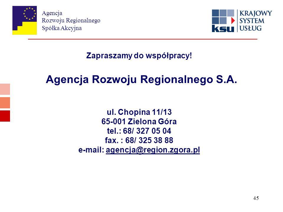 Agencja Rozwoju Regionalnego Spółka Akcyjna 45 Agencja Rozwoju Regionalnego S.A.