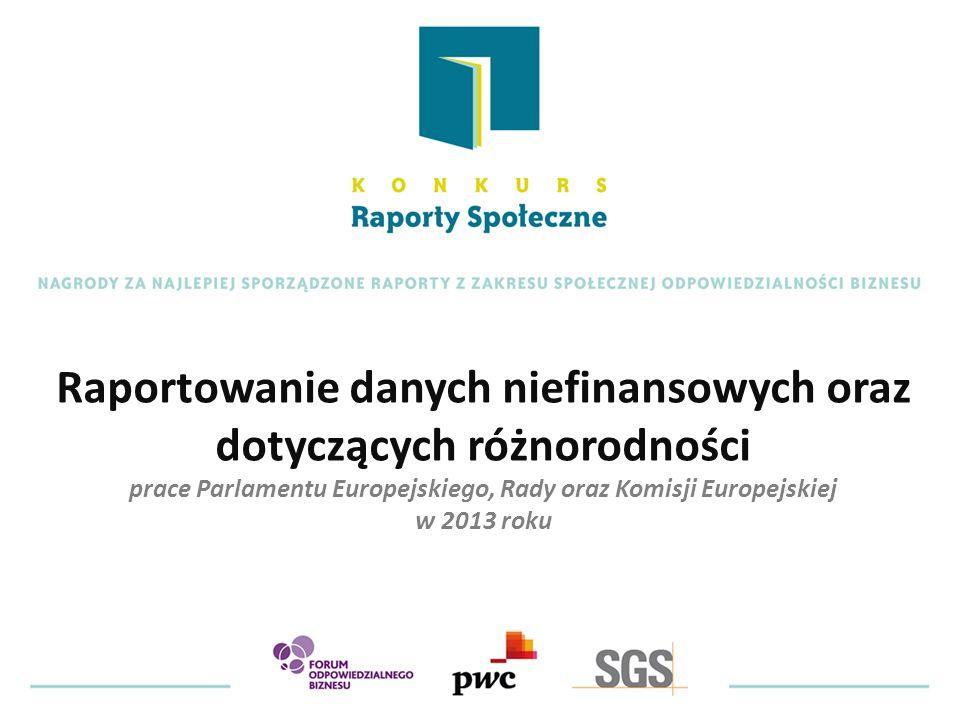 Raportowanie danych niefinansowych oraz dotyczących różnorodności prace Parlamentu Europejskiego, Rady oraz Komisji Europejskiej w 2013 roku