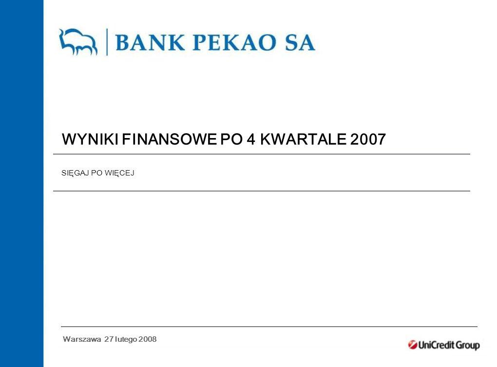 WYNIKI FINANSOWE PO 4 KWARTALE 2007 SIĘGAJ PO WIĘCEJ Warszawa 27 lutego 2008