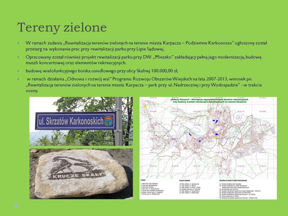 Tereny zielone W ramach zadania Rewitalizacja terenów zielonych na terenie miasta Karpacza – Podziemne Karkonosze ogłoszony został przetarg na wykonanie prac przy rewitalizacji parku przy Lipie Sądowej.