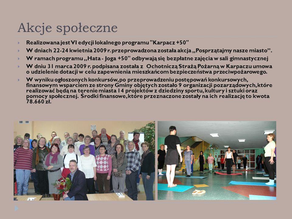 Akcje społeczne Realizowana jest VI edycji lokalnego programu Karpacz +50 W dniach 22-24 kwietnia 2009 r.