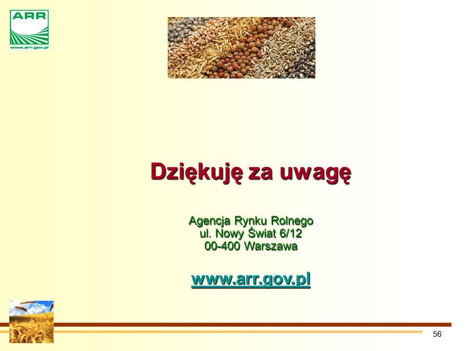 56 Dziękuję za uwagę Agencja Rynku Rolnego ul. Nowy Świat 6/12 00-400 Warszawa www.arr.gov.pl