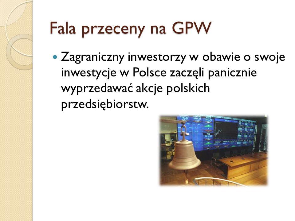 Fala przeceny na GPW Zagraniczny inwestorzy w obawie o swoje inwestycje w Polsce zaczęli panicznie wyprzedawać akcje polskich przedsiębiorstw.