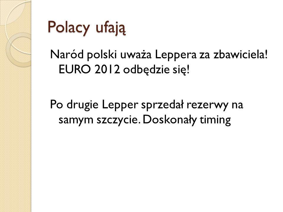 Polacy ufają Naród polski uważa Leppera za zbawiciela.