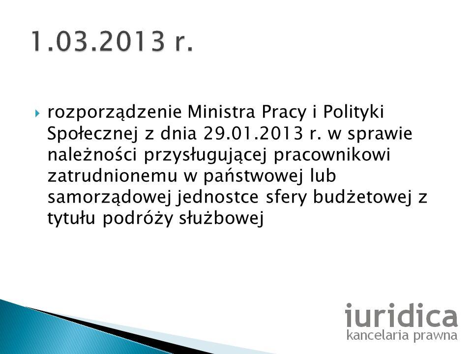 rozporządzenie Ministra Pracy i Polityki Społecznej z dnia 29.01.2013 r. w sprawie należności przysługującej pracownikowi zatrudnionemu w państwowej l