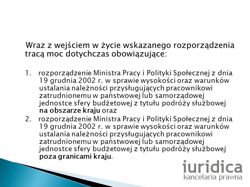 Wraz z wejściem w życie wskazanego rozporządzenia tracą moc dotychczas obowiązujące: 1. rozporządzenie Ministra Pracy i Polityki Społecznej z dnia 19