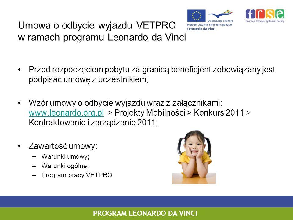 PROGRAM LEONARDO DA VINCI Umowa o odbycie wyjazdu VETPRO w ramach programu Leonardo da Vinci Przed rozpoczęciem pobytu za granicą beneficjent zobowiąz