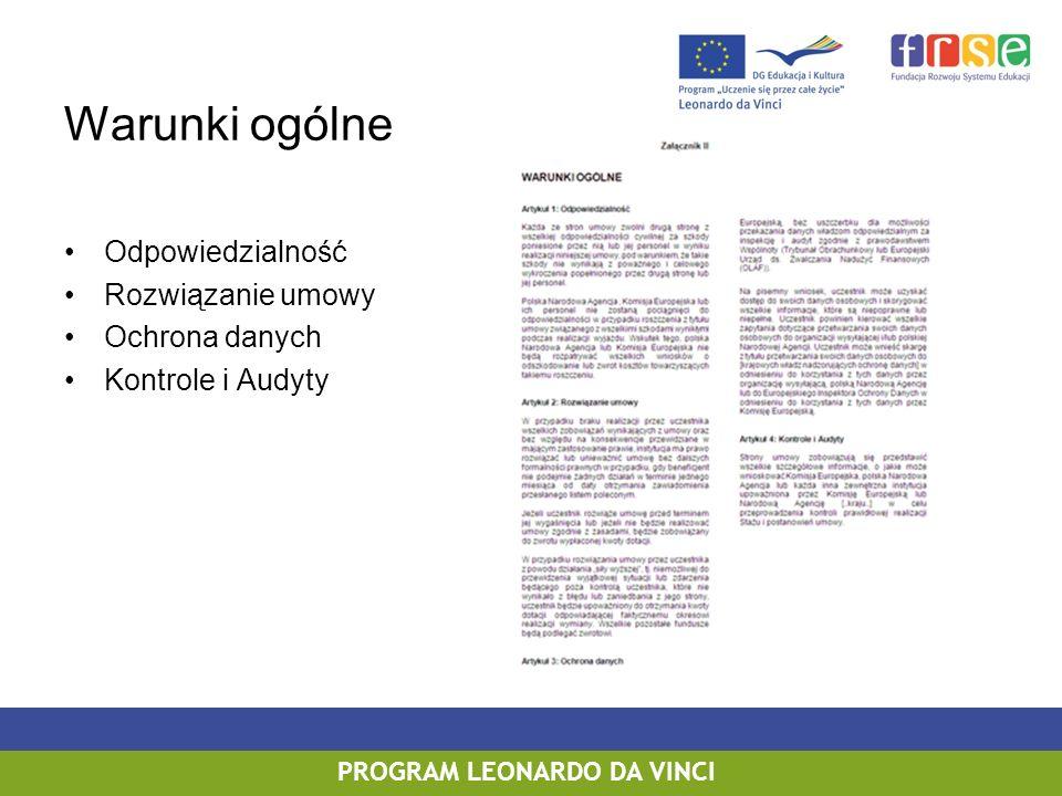 PROGRAM LEONARDO DA VINCI Warunki ogólne Odpowiedzialność Rozwiązanie umowy Ochrona danych Kontrole i Audyty