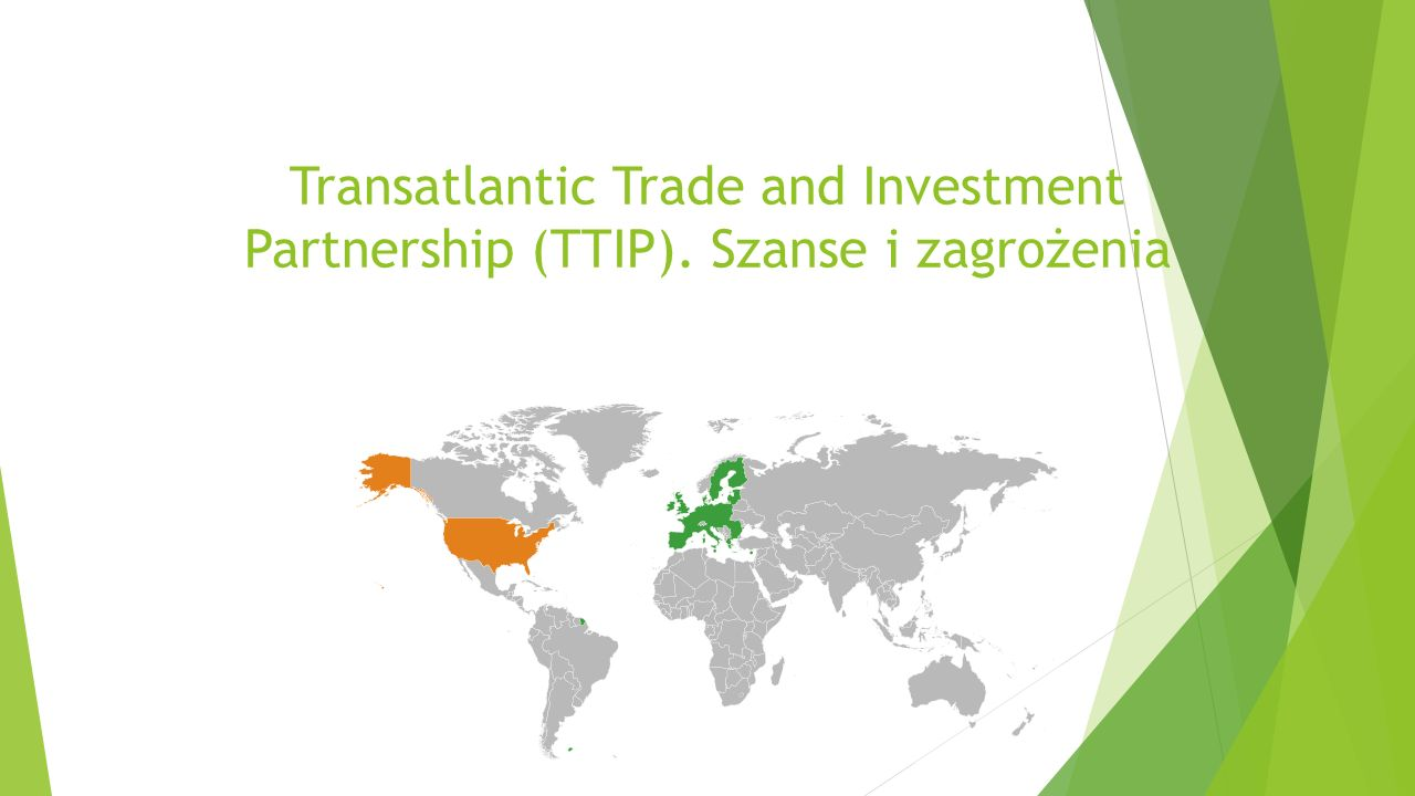 Transatlantic Trade and Investment Partnership (TTIP). Szanse i zagrożenia