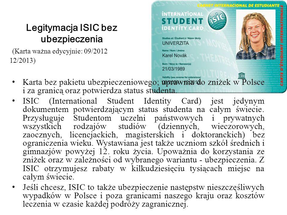 Karta bez pakietu ubezpieczeniowego; uprawnia do zniżek w Polsce i za granicą oraz potwierdza status studenta. ISIC (International Student Identity Ca