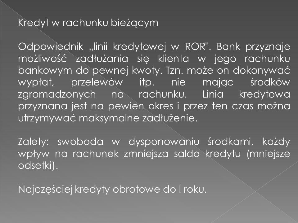 Kredyt w rachunku bieżącym Odpowiednik linii kredytowej w ROR .
