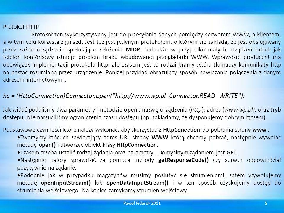 Protokół HTTP Protokół ten wykorzystywany jest do przesyłania danych pomiędzy serwerem WWW, a klientem, a w tym celu korzysta z gniazd. Jest też jest