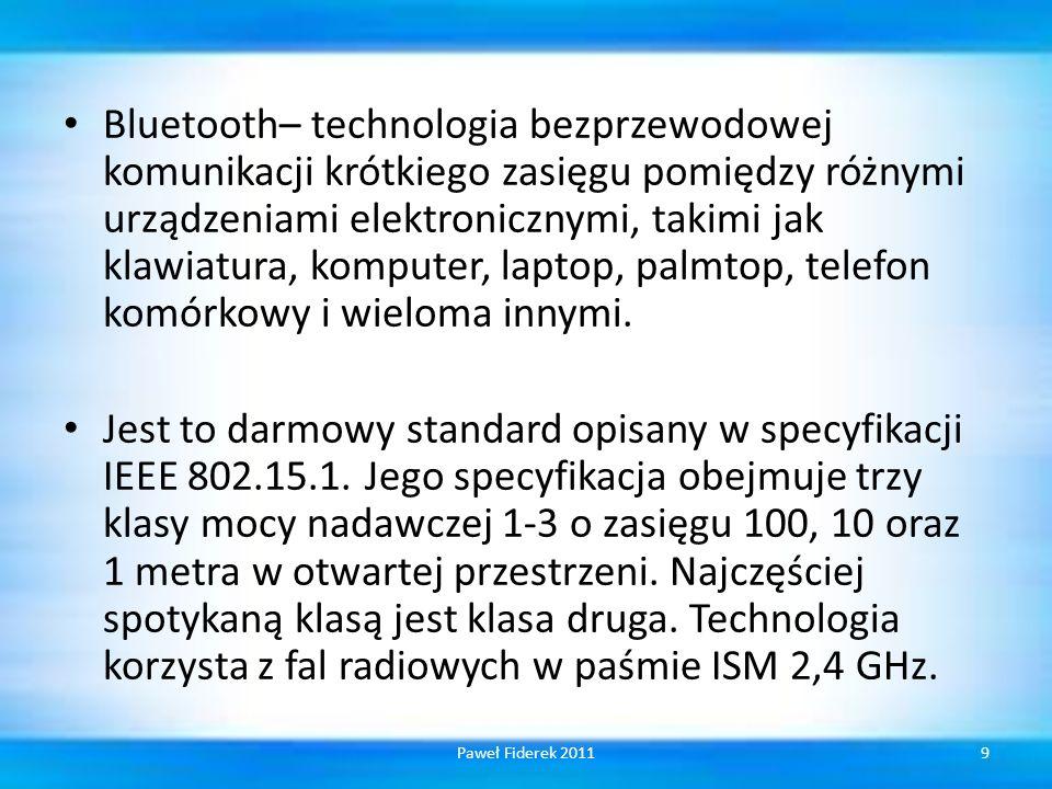 Bluetooth– technologia bezprzewodowej komunikacji krótkiego zasięgu pomiędzy różnymi urządzeniami elektronicznymi, takimi jak klawiatura, komputer, la