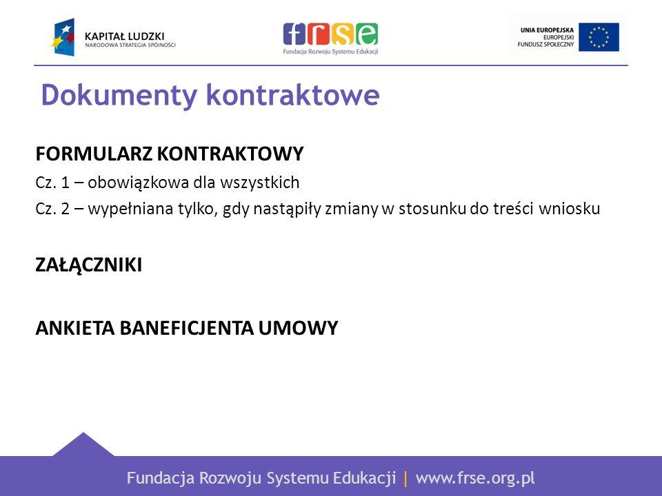 Fundacja Rozwoju Systemu Edukacji | www.frse.org.pl Dokumenty kontraktowe FORMULARZ KONTRAKTOWY Cz.