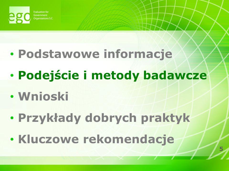 5 Podstawowe informacje Podejście i metody badawcze Wnioski Przykłady dobrych praktyk Kluczowe rekomendacje