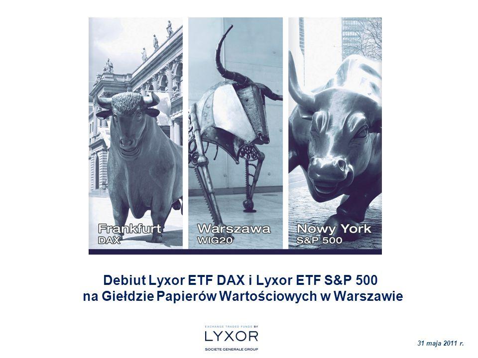 Debiut Lyxor ETF DAX i Lyxor ETF S&P 500 na Giełdzie Papierów Wartościowych w Warszawie 31 maja 2011 r.