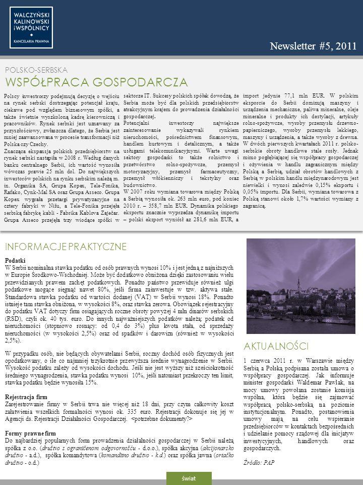 POLSKO-SERBSKA WSPÓŁPRACA GOSPODARCZA Polscy inwestrorzy podejmują decyzję o wejściu na rynek serbski dostrzegając potencjał kraju, ciekawe pod względ