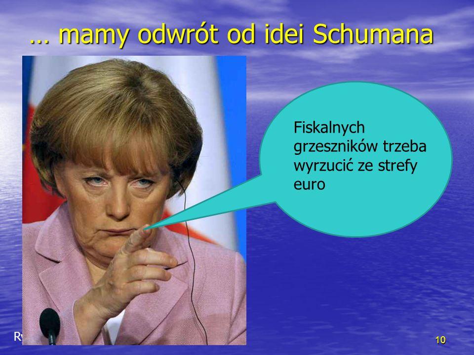 Rybinski.eu … mamy odwrót od idei Schumana 10 Fiskalnych grzeszników trzeba wyrzucić ze strefy euro