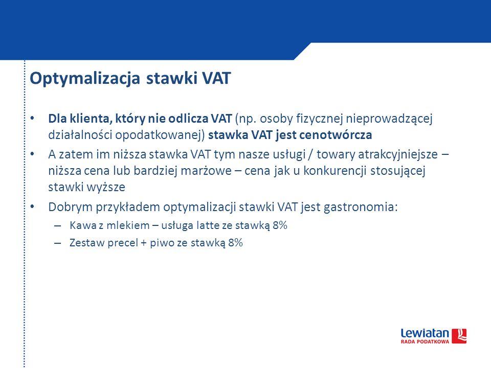 Optymalizacja stawki VAT Dla klienta, który nie odlicza VAT (np. osoby fizycznej nieprowadzącej działalności opodatkowanej) stawka VAT jest cenotwórcz
