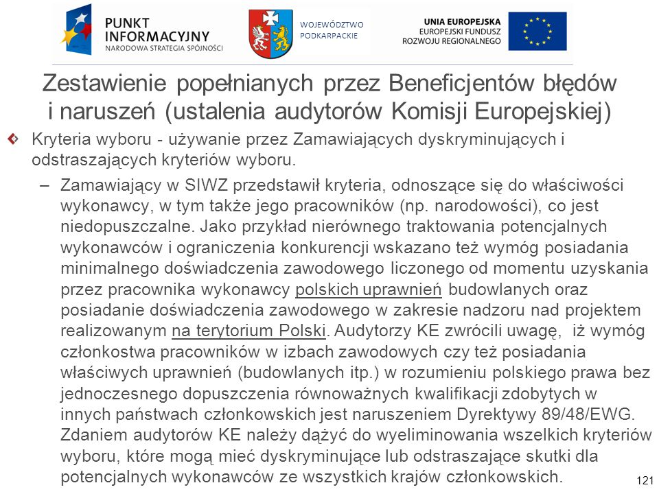 121 WOJEWÓDZTWO PODKARPACKIE Zestawienie popełnianych przez Beneficjentów błędów i naruszeń (ustalenia audytorów Komisji Europejskiej) Kryteria wyboru